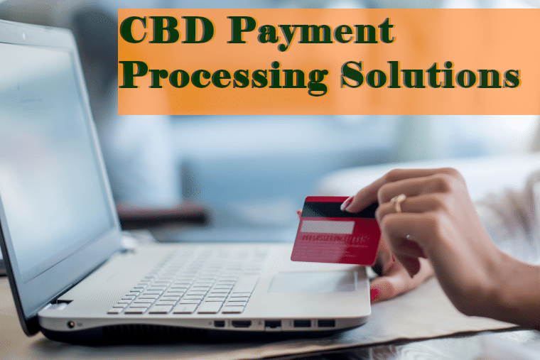 CBD Payment Processing Solutions